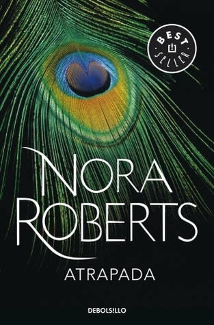 Ebook Atrapada by Nora Roberts TXT!