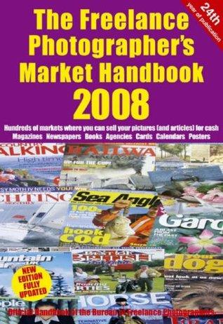 The Freelance Photographers Market Handbook 2008