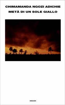Ebook Metà di un sole giallo by Chimamanda Ngozi Adichie read!
