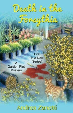 Death in the Forsythia: A Garden Plot Mystery