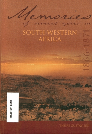 Memories of several years in south-western Africa by Thure Gustav Een