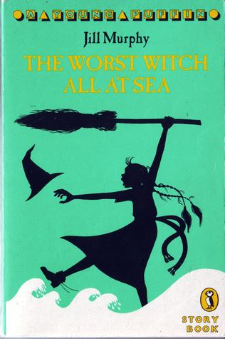 The Worst Witch All at Sea by Jill Murphy
