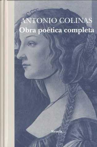 Obra Poética Completa: 1967-2010 por Antonio Colinas
