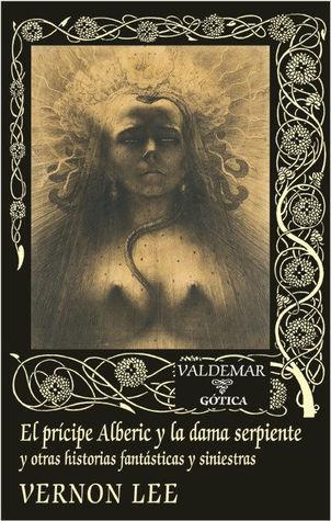 El príncipe Alberico y la dama Serpiente. 13 historias fantásticas y macabras
