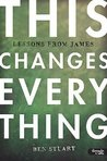 This Changes Everything: Lessons From James