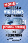 [Citation Needed] 2: The Needening: More of The Best of Wikipedia's Worst Writing