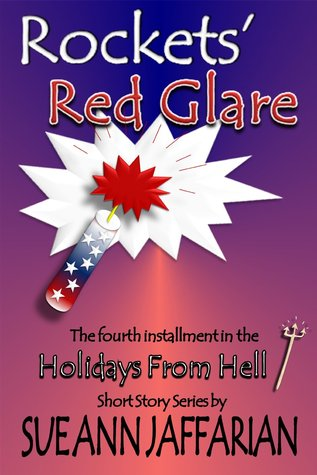 Rockets' Red Glare (Holidays From Hell Short Story Series - #4)