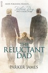 The Reluctant Dad (Father's Day 2013 Collection)
