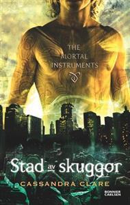 Stad av skuggor (The Mortal Instruments, #1)