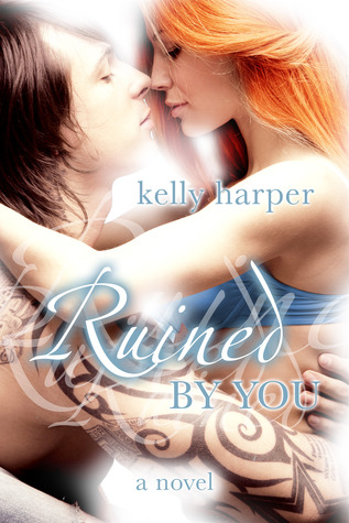 Ruined by You by Kelly Harper