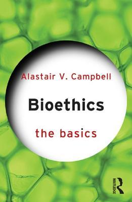 Bioethics: The Basics