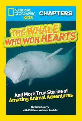The Whale Who Won Hearts: And More True Stories of Adventures with Animals (National Geographic Kids Chapters) por Brian Skerry, Kathleen Weidner Zoehfeld