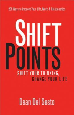 Shiftpoints: Shift Your Thinking, Change Your Life