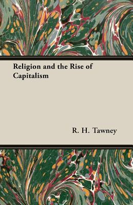 Religion and the Rise of Capitalism by R.H. Tawney
