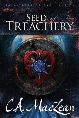 Seed of Treachery (Architects of the Illusion, #1)