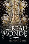 The Beau Monde by Hannah Greig