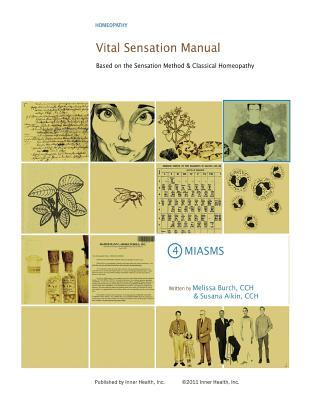 Vital Sensation Manual Unit 4 Miasms: Based on the Sensation Method & Classical Homeopathy
