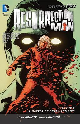 Resurrection Man, Volume 2: A Matter of Death and Life