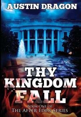 Thy Kingdom Fall (After Eden #1)