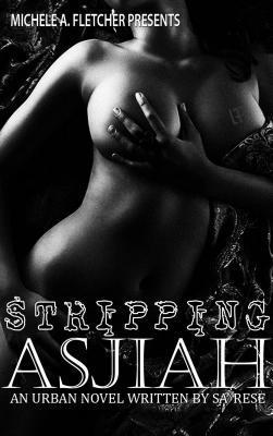 Stripping Asjiah by Sa'Rese Thompson
