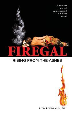 Firegal... Rising from the Ashes