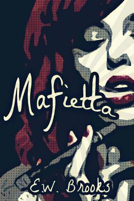 Mafietta by E.W.  Brooks