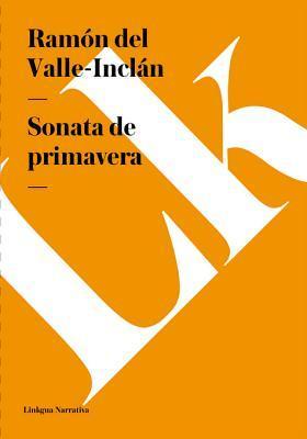 Sonata de Primavera by Ramón María del Valle-Inclán