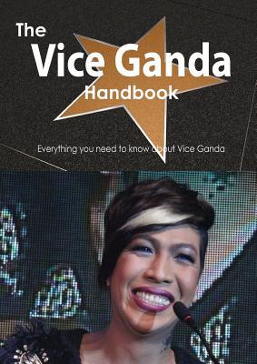 The Vice Ganda Handbook - Everything You Need to Know about Vice Ganda