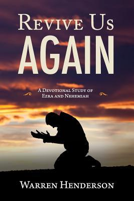 Revive Us Again: A Devotional Study of Ezra and Nehemiah