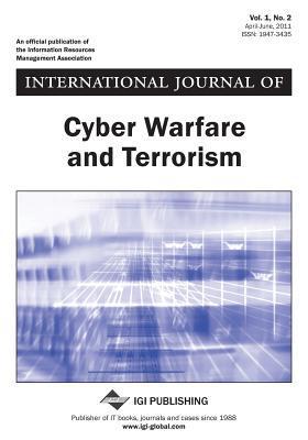 International Journal of Cyber Warfare and Terrorism, Vol 1 ISS 2