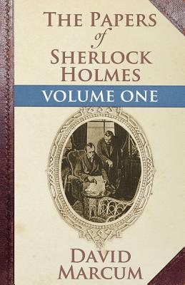 The Papers of Sherlock Holmes: Volume One