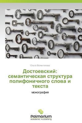 Dostoevskiy: Semanticheskaya Struktura Polifonichnogo Slova I Teksta