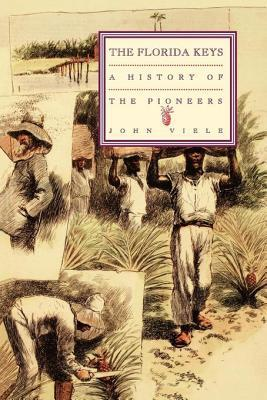 florida-keys-volume-1-a-history-of-the-pioneers
