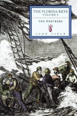 Florida Keys Volume 3: The Wreckers