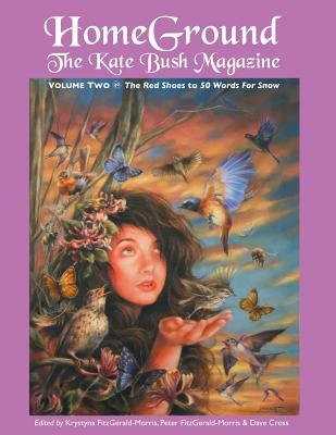 Homeground: The Kate Bush Magazine: Anthology Volume Two: 'The Red Shoes' to '50 Words for Snow'