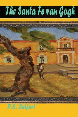 Ebook dictionnaire français téléchargement gratuit The Santa Fe Van Gogh ePub by P.S. Seifert