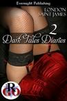 Dark Tales Diaries Volume Two by London Saint James