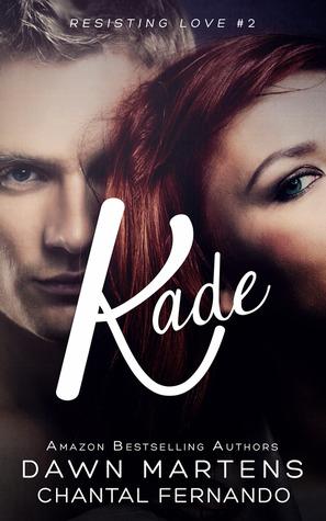 Kade (Resisting Love, #2)