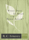 What Does It Mean To Be Born Again? (Crucial Questions, #6)