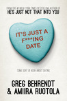 It's Just a F***ing Date by Greg Behrendt