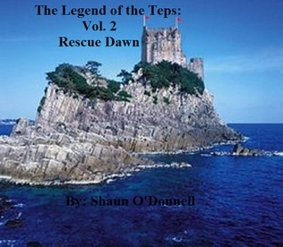 The Legend of the Teps: Vol. 2: Rescue Dawn