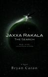 Jaxxa Rakala: The Search (Jaxxa Rakala, Book #1)