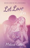 Let Love In by Melissa  Collins