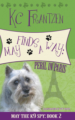 May Finds a Way: Peril in Paris (May the K9 Spy, #2)