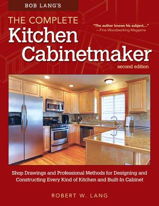 kitchen cabinet makers. 18007046 Bob Lang s Complete Kitchen Cabinet Maker  2nd Edition Shop