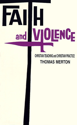 Faith and Violence: Christian Teaching and Christian Practice