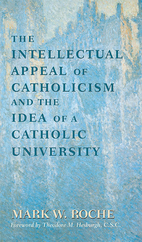the-intellectual-appeal-of-catholicism-and-the-idea-of-a-catholic-university