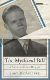 The Mythical Bill: A Neurological Memoir