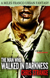 The Man Who Walked in Darkness (Miles Franco #2)