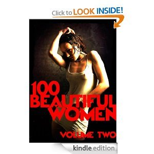 100 Beautiful Women Volume 2 - A Sexy Photo Book